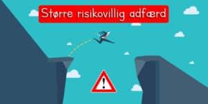 Større risikovillig adfær